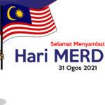 Selamat Menyambut Hari Merdeka 31 Ogos 2021